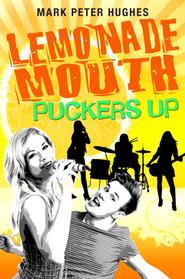 Lemonade Mouth Puckers Up - eBook  -     By: Mark Peter Hughes