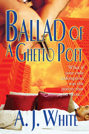 Ballad of a Ghetto Poet: A Novel - eBook  -     By: A.J. White