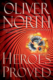 For Heroes Proved   -     By: Oliver North