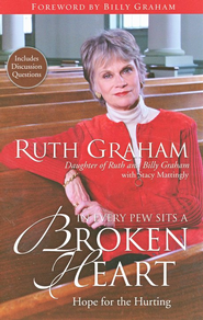 In Every Pew Sits a Broken Heart, Hope For The Hurting  -              By: Ruth Graham, Stacy Mattingly