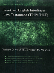 The Zondervan TNIV/NLT Greek and English Interlinear New Testament  -     By: William Mounce, Robert Mounce