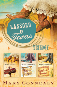 Lassoed in Texas Trilogy - eBook  -     By: Mary Connealy