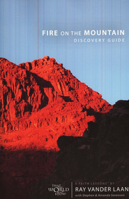 Fire on the Mountain Discovery Guide, Faith Lessons Volume 9   -     By: Ray Vander Laan, Stephen Sorenson, Amanda Sorenson