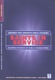 Saints in Service - 12 Bible Characters,  Geared for Growth Bible Studies  -