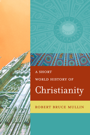 A Short World History of Christianity - eBook  -     By: Robert Bruce Mullin
