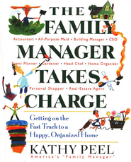 The Family Manager Takes Charge  -              By: Kathy Peel