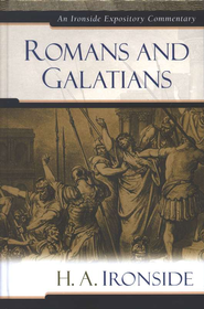 Romans and Galatians   -     By: H.A. Ironside