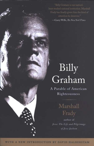 Billy Graham: A Parable of American Righteousness  -     By: Marshall Frady