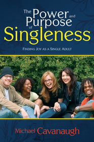 Power And Purpose Of Singleness - eBook  -     By: Michael Cavanaugh