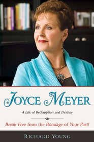 Joyce Meyer: A Life Of Redemption And Destiny - eBook  -     By: Richard Young