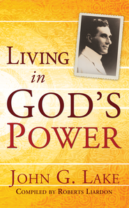 Living In God's Power - eBook  -     By: John G. Lake