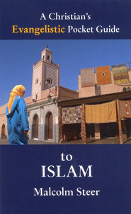 A Christian's Evangelistic Pocket Guide to Islam: FFM Book  -              By: Malcolm Steer