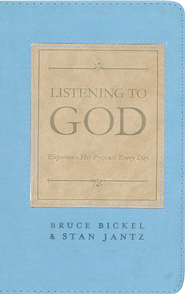 Listening to God: Experience His Presence Every Day  -              By: Bruce Bickel, Stan Jantz
