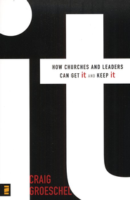 It: How Churches and Leaders Can Get It and Keep It - eBook  -     By: Craig Groeschel