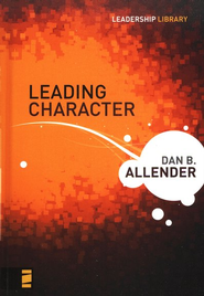 Leading Character - eBook  -     By: Dan B. Allender Ph.D.