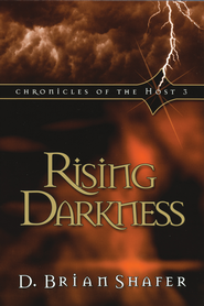 Rising Darkness: Chronicles of the Host 3 - eBook  -     By: D. Brian Shafer