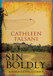 Sin Boldly: A Field Guide for Grace - eBook  -     By: Cathleen Falsani