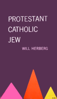 Protestant, Catholic, Jew: An Essay in American Religious Sociology - eBook  -     By: Will Herberg