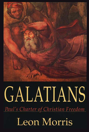 Galatians: Paul's Charter of Freedom  -     By: Leon Morris