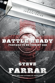 Battle Ready: Prepare to Be Used by God - eBook  -     By: Steve Farrar