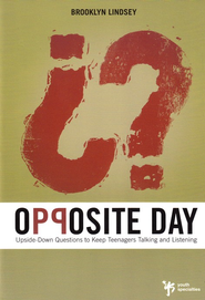 Opposite Day: Upside-Down Questions to Keep Students Talking and Listening  -     By: Brooklyn E. Lindsey