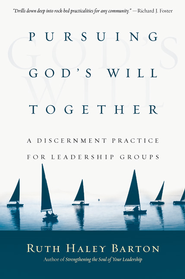 Pursuing God's Will Together: A Discernment Practice for Leadership Groups - eBook  -     By: Ruth Haley Barton
