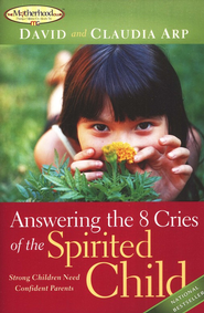 Answering the 8 Cries of the Spirited Child   -     By: David Arp, Claudia Arp