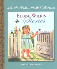Eloise Wilkin Stories: A Little Golden Book Collection   -