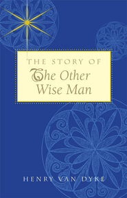 Story of the Other Wise Man - eBook  -     By: Henry Van Dyke