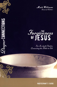 The Forgiveness of Jesus Participant's Guide, Deeper Connections     - Slightly Imperfect  -