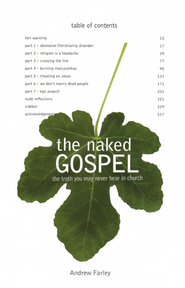 The Naked Gospel: The Truth You May Never Hear in Church  -     By: Andrew Farley