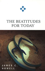 The Beatitudes for Today  -     By: James C. Howell