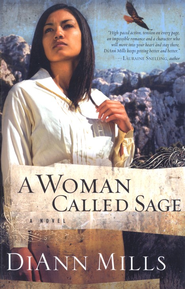 A Woman Called Sage  -     By: DiAnn Mills