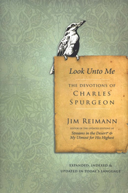 Look Unto Me: The Devotions of Charles Spurgeon - eBook  -     By: Jim G. Reimann