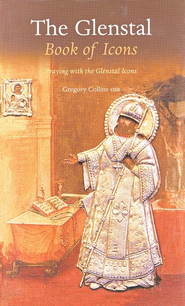 The Glenstal Book of Icons: Praying with the Glenstal Icons in the Spirit of the Christian East  -     By: Gregory Collins