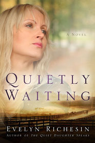 Quietly Waiting / Digital original - eBook  -     By: Evelyn Richesin