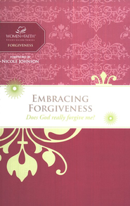 Embracing Forgiveness, Women of Faith Bible Studies   -