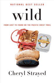 Wild (Oprah's Book Club 2.0 Digital Edition): From Lost to Found on the Pacific Crest Trail - eBook  -     By: Cheryl Strayed