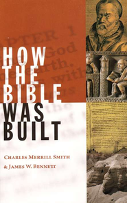How the Bible Was Built  -     By: Charles Merrill Smith, James W. Bennett