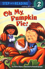 Oh My, Pumpkin Pie!  -     By: Charles Ghigna