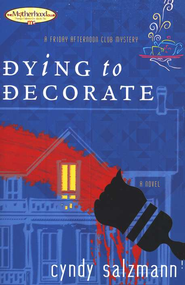 #1: Dying to Decorate, A Friday Afternoon Club Mystery Series  -              By: Cyndy Salzmann