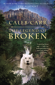The Legend of Broken - eBook  -     By: Caleb Carr