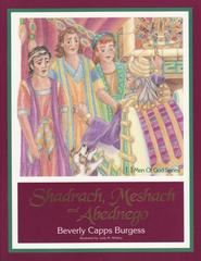 Shadrach, Meschah, & Abednego   -     By: Beverly Capps Burgess