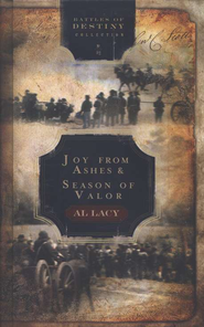 Joy From Ashes/Season of Valor 2 in 1 v.3 Battles of Destiny  -     By: Al Lacy
