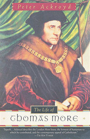 The Life of Thomas More - eBook  -     By: Peter Ackroyd
