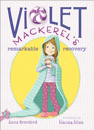 Violet Mackerel's Remarkable Recovery - eBook  -     By: Anna Branford     Illustrated By: Elanna Allen
