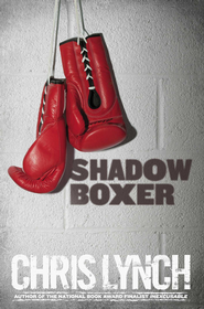Shadow Boxer - eBook  -     By: Chris Lynch