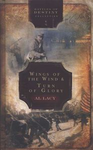 Wings of the Wind/Turn of Glory 2 in 1 v.4 Battles of Destiny Series - Slightly Imperfect  -              By: Al Lacy