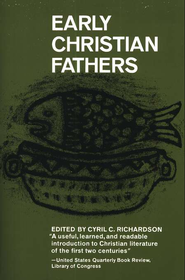 Early Christian Fathers   -     Edited By: Cyril C. Richardson     By: Cyril C. Richardson, ed.