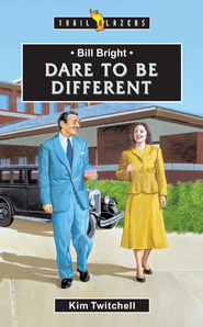 Bill Bright: Dare to be Different - eBook  -     By: Kim Twitchell